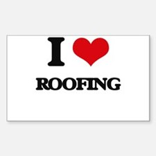 I Love Roofing Decal