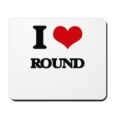I Love Round Mousepad