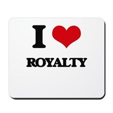 I Love Royalty Mousepad