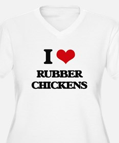 I Love Rubber Chickens Plus Size T-Shirt