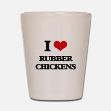 I Love Rubber Chickens Shot Glass