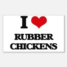 I Love Rubber Chickens Decal