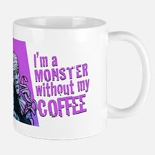 I'm A Monster Without My Coffee! Mugs