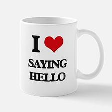 I Love Saying Hello Mugs
