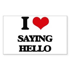 I Love Saying Hello Decal