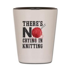 No Crying In Knitting Shot Glass