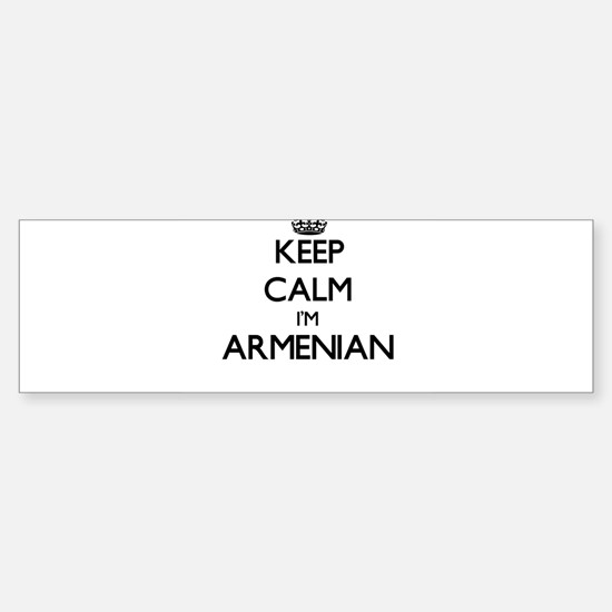Keep Calm I'm Armenian Bumper Bumper Bumper Sticker