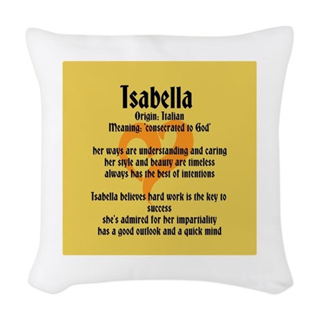 Throw Pillow Name Origin : Isabella Name Meaning Design Woven Throw Pillow by inspirationstation