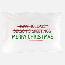 Merry Christmas, Not Season's Greetings Pillow Cas