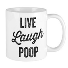 Live Laugh Poop Mugs