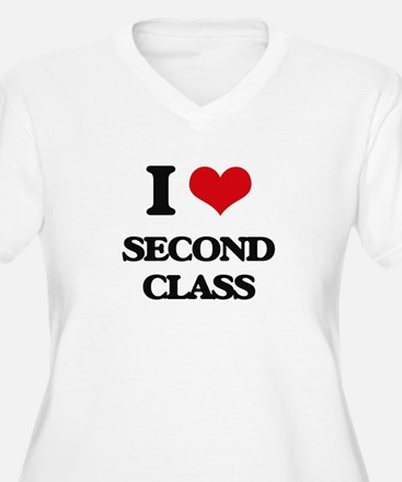 I Love Second Class Plus Size T-Shirt