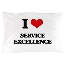 I love Service Excellence Pillow Case