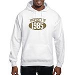 Property of 1985 Hooded Sweatshirt