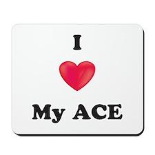 I Love My Ace Mousepad