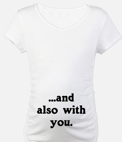 And Also With You Shirt