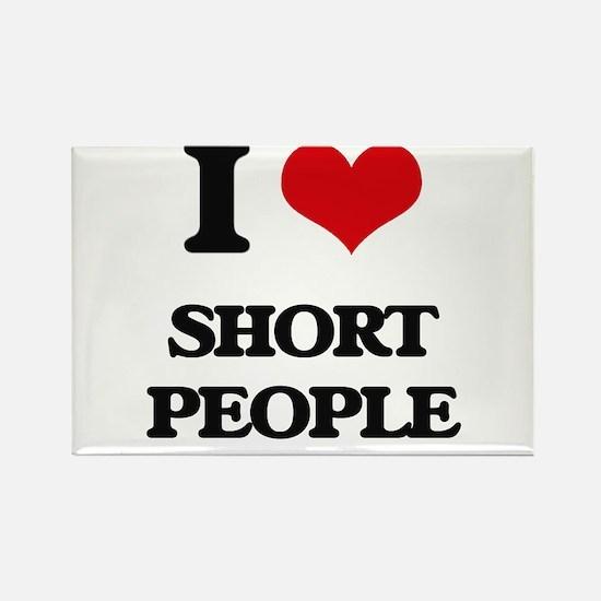I Love Short People Magnets