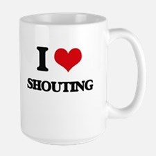 I Love Shouting Mugs