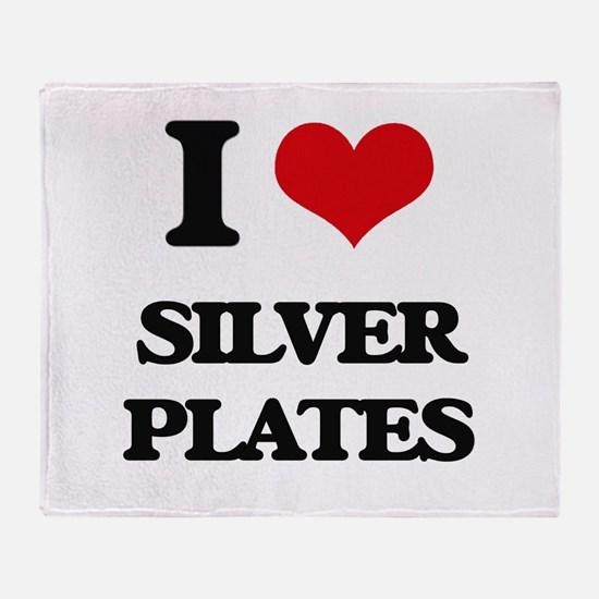 I Love Silver Plates Throw Blanket
