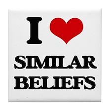 I Love Similar Beliefs Tile Coaster