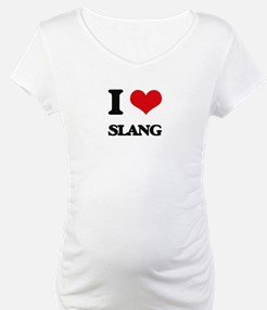 I love Slang Shirt