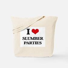 I love Slumber Parties Tote Bag