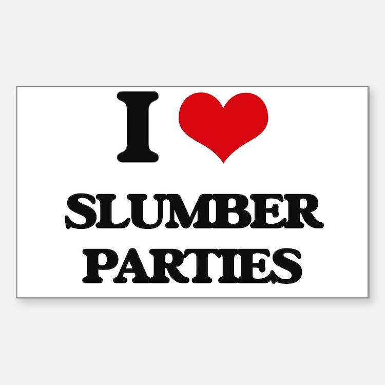 I love Slumber Parties Decal