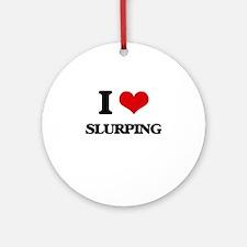 I love Slurping Ornament (Round)