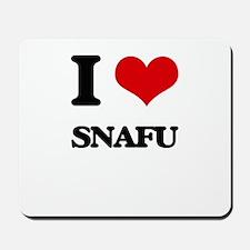 I love Snafu Mousepad