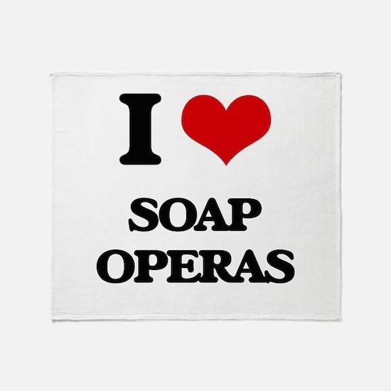 I love Soap Operas Throw Blanket
