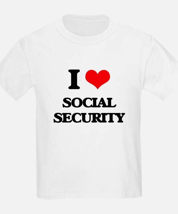 I love Social Security T-Shirt