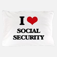 I love Social Security Pillow Case