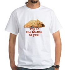 TOP OF THE MUFFIN TO YOU! 2 sided Shirt