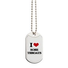 I love Sore Throats Dog Tags