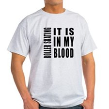 Roller Skating it is in my blood T-Shirt