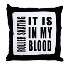 Roller Skating it is in my blood Throw Pillow