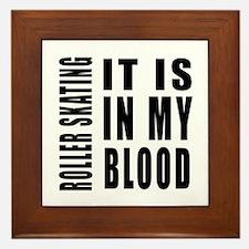 Roller Skating it is in my blood Framed Tile