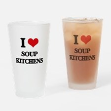 I love Soup Kitchens Drinking Glass