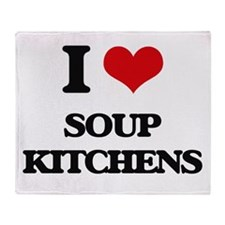 I love Soup Kitchens Throw Blanket