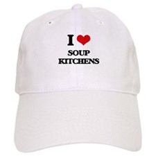 I love Soup Kitchens Baseball Cap