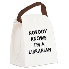 Nobody Knows I'm A Librarian Canvas Lunch Bag