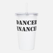 Dancer Financer Acrylic Double-wall Tumbler