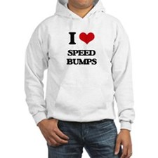 I love Speed Bumps Hoodie