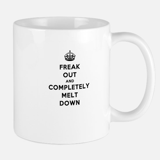 Freak Out and Completely Melt Down Mugs