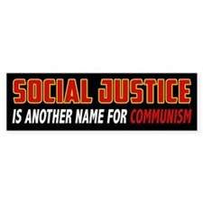 Social Justice Is Another Name For Bumper Bumper Sticker