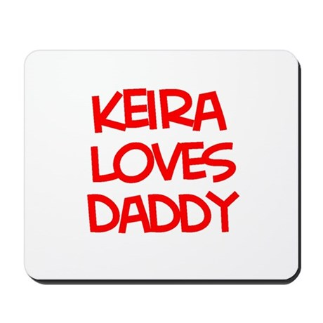 Keira Loves Daddy Mousepad