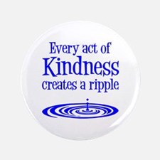 "KINDNESS RIPPLE 3.5"" Button"
