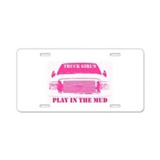 Truck Girls Play In The Mud Aluminum License Plate