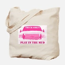 Truck Girls Play In The Mud Tote Bag