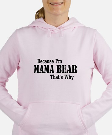 Because I'm Mama Bear Women's Hooded Sweatshirt