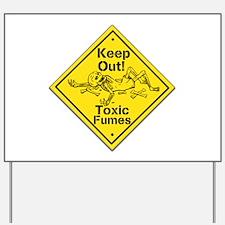 Toxic Fumes Yard Sign